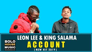 Leon Lee amp King Salama - AccountNew Hit 2019