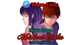 Hijau Daun Misteri Cinta [Official Video Lyric]