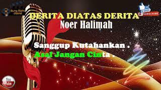 Download lagu DERITA DIATAS DERITA Noer Halimah karaoke tanpa vokal MP3