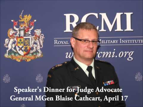New Challenges for Canadian Military Law with JAG MGen Blaise Cathcart