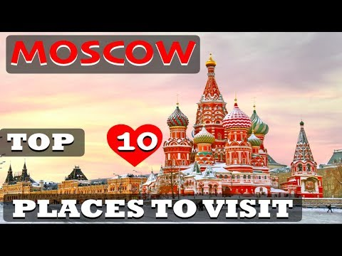 Top 10 Places To Visit Moscow
