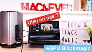 eGPU : utile ou pas ? Bilan après 6 mois et test du Blackmagic Pro !