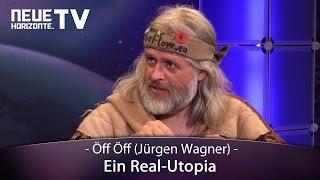 Ein Real-Utopia - Öff Öff (Jürgen Wagner)