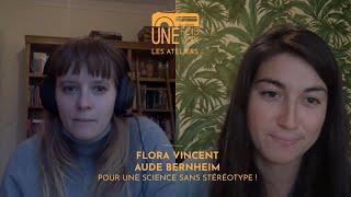 Aude Bernheim et Flora Vincent, pour une science sans stéréotype ! | Les ateliers Une fois, une voix