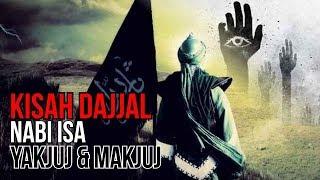 Kisah Dajjal, Nabi Isa dan Yakjuj Makjuj dalam Hadits Shahih