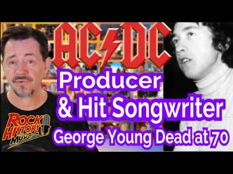 AC/DC Producer and Music Pioneer George Young Dead at 70