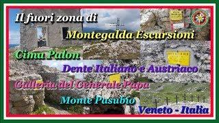 Cima Palon - Dente Italiano e Austriaco - Galleria del Generale Papa - Monte Pasubio - ( Vi) Italia