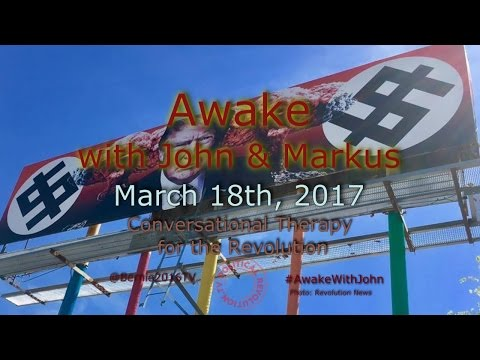 Awake...with John, Markus, & Laura - March 18th, 2017