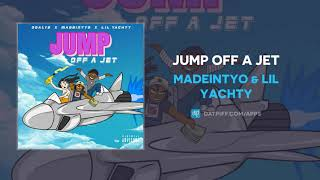 Madeintyo Lil Yachty Jump Off A Jet AUDIO.mp3