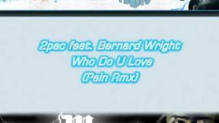 2pac feat. Bernard Wright - Who Do U Love (Dj Pain Remix)