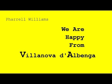 Happy From Villanova d'Albenga - Pharrell Williams -