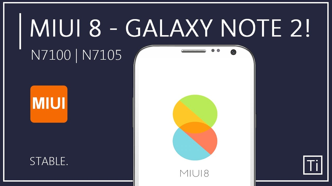 How To Install MIUI 8 in Samsung Galaxy Note 2!