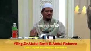 DR ABDUL BASIT  ABDUL RAHMAN.  Tajuk; Jagalah Iman Dari Kerosakkan.