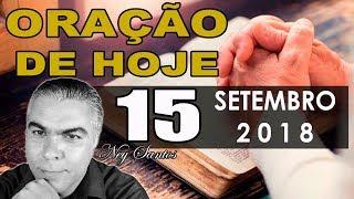 Oração de Hoje | Sábado dia 15 de Setembro de 2018
