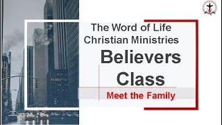 Believers Class -  Meet the Family