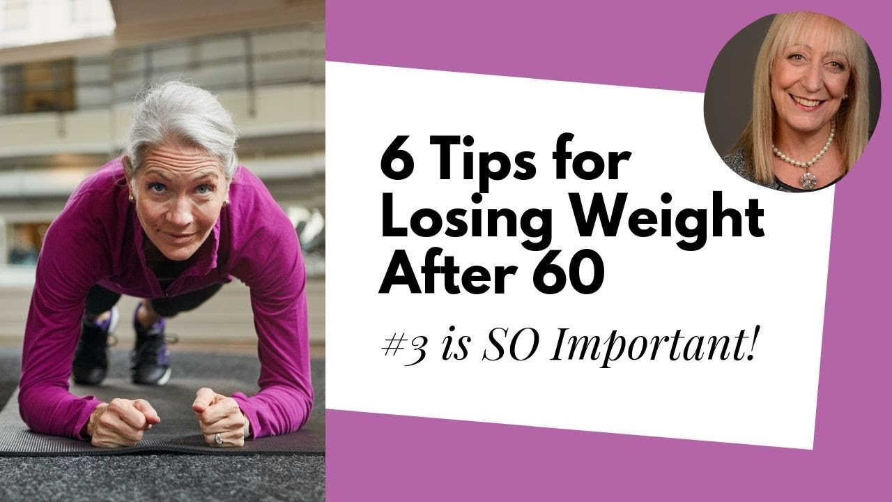 6 Things To Change If You Want To Lose Weight After 60 Sixty And Me