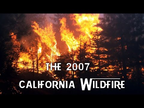 The 2007 California Wildfire   Fire   Extreme Enviornments  EP15