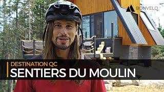 Destination | Sentiers du Moulin, secteur Maelström