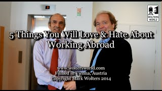 Work Abroad - 5 Things You Will Love & Hate about Working Abroad
