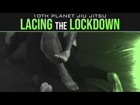 LACING the LOCKDOWN  (10th Planet Jiu Jitsu)