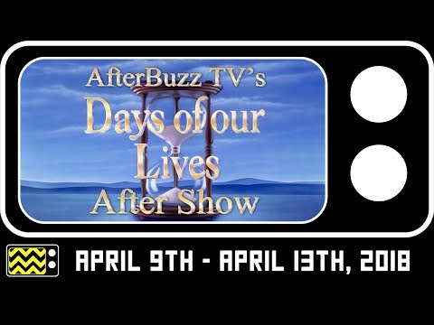 Days Of Our Lives for April 9th - April 13th, 2018 Review & Reaction | AfterBuzz TV