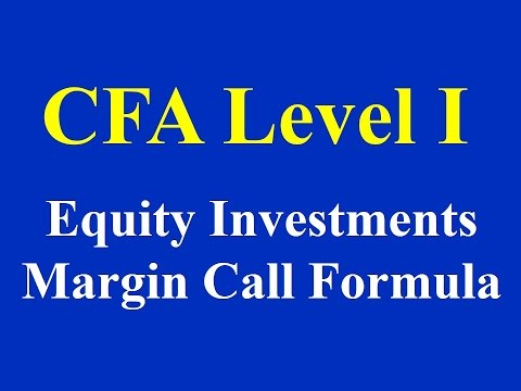CFA Level I: Equity Investments: Margin Call Formula