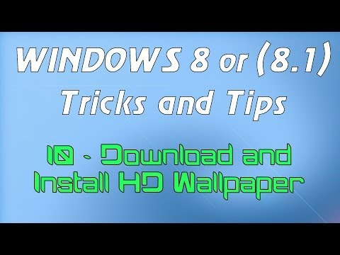 Windows 8 or (8.1) Tricks and Tips - 10 - Download and Install HD Wallpaper