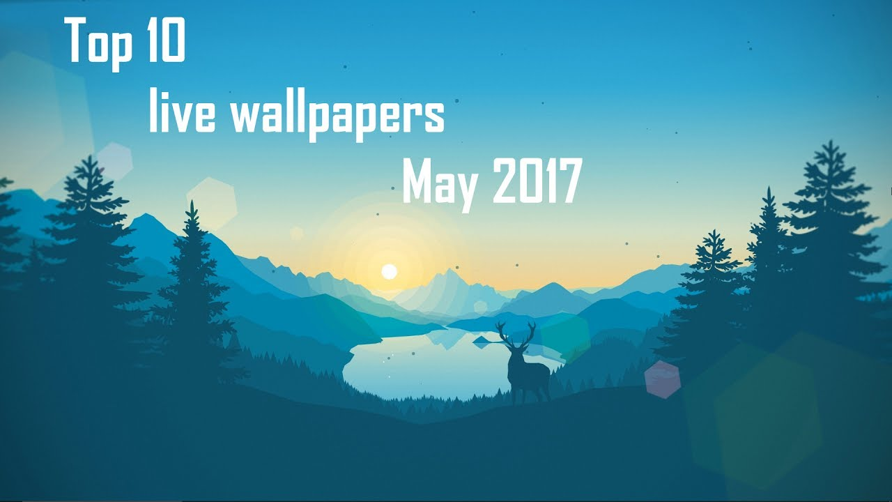 Top 10 Live Wallpapers May 2017 - YouTube