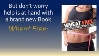 Wheat Free: Diet, Recipes, Cookbook, And Wheat Belly Weight Loss Book