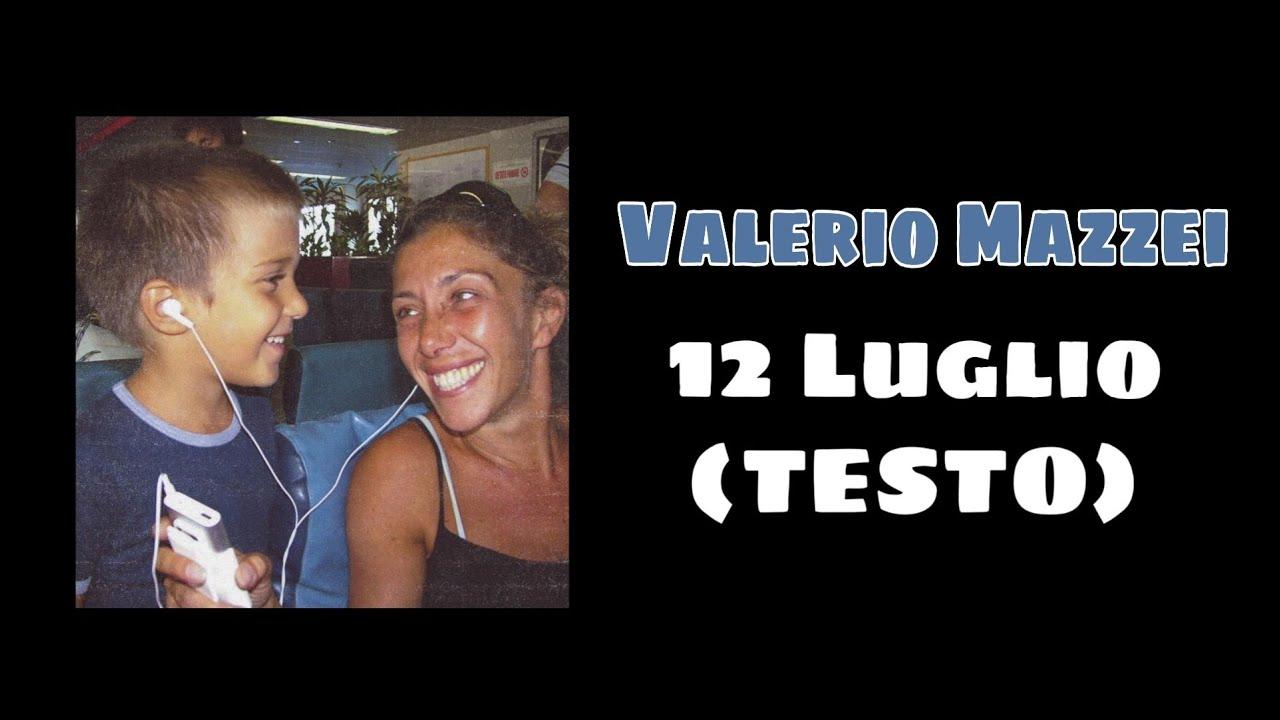 12 Luglio (TESTO) Valerio Mazzei