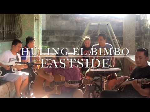 Huling El Bimbo  - Eraserheads Cover By Eastside Band