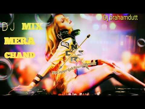 DJ Remix /// Mera///// Chand //////Luka /////Hande........///// Remix By....... DJ Brahamdutt.......
