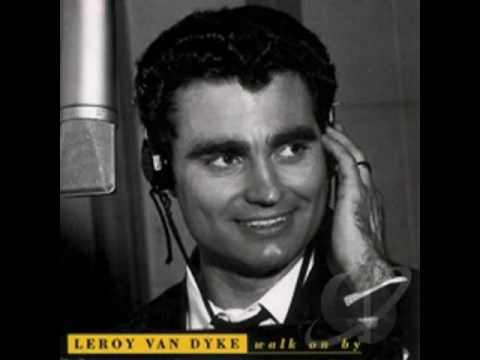 Leroy van Dyke   Walk on By