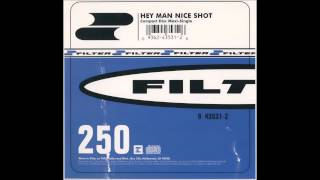 Filter - Hey Man Nice Shot [Nickel Bag]