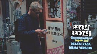 Rocket Rockers - Reaksi Rasa (Bisma Official Music...