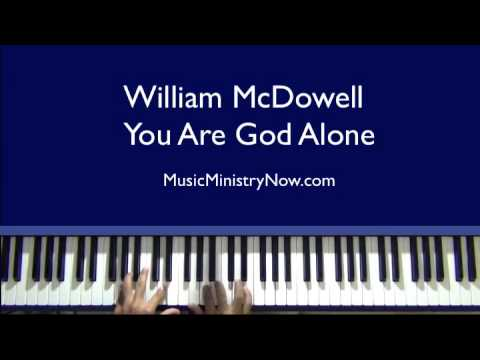 You Are God Alone - William McDowell