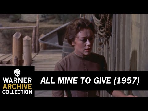 All Mine To Give (1957) – Tragedy Strikes