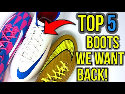 TOP 5 FOOTBALL BOOTS EVERYBODY WANTS BACK!