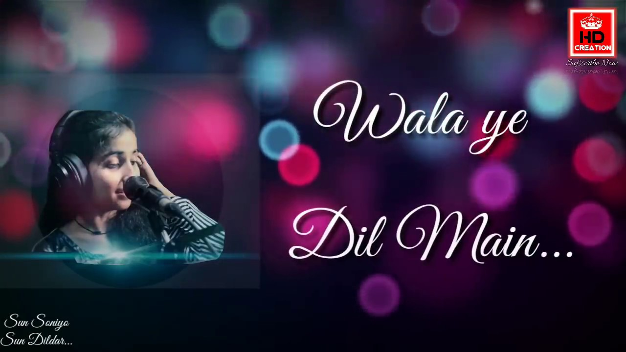 Khuda Ki Inayat Hai Sun Soniyo Sun Dildar Full Lyrics Song Youtube