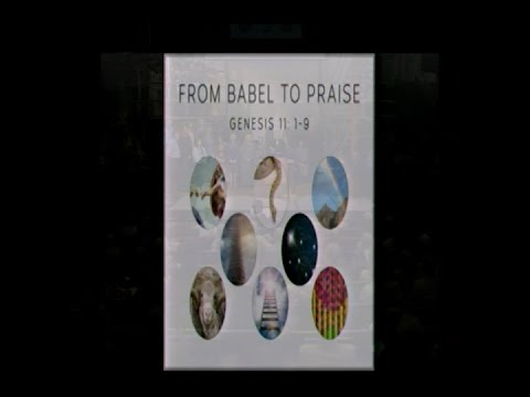 From Babel to Praise, October 26, 2014 1030 am