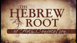 Hebrew Root of Holy Convocation - 119 Ministries