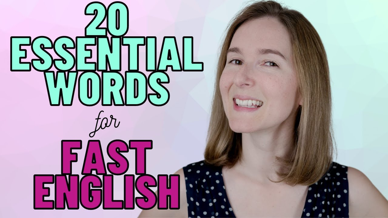 20 Essential Words to Understand Fast American English