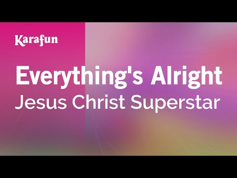 Karaoke Everything's Alright - Jesus Christ Superstar *