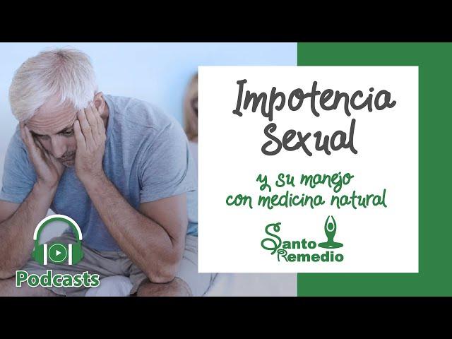 Impotencia Masculina y su manejo con medicina natural - Santo Remedio Panamá.