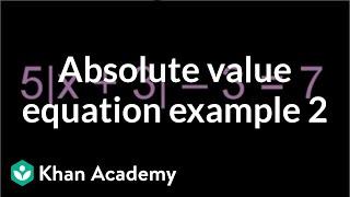 Absolute value equation example 2   Linear equations   Algebra I   Khan Academy