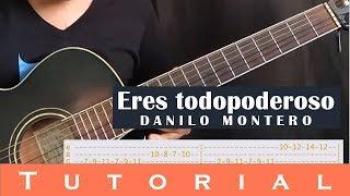 Eres Todopoderoso - Danilo Montero (Tutorial guitarra, intro, puente, tabs)