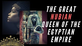 The Great Nubian Queen Of The Egyptian Empire