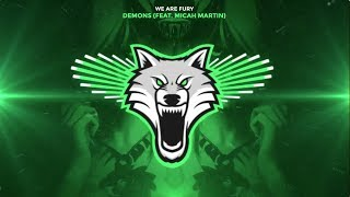 WE ARE FURY - Demons (feat. Micah Martin)