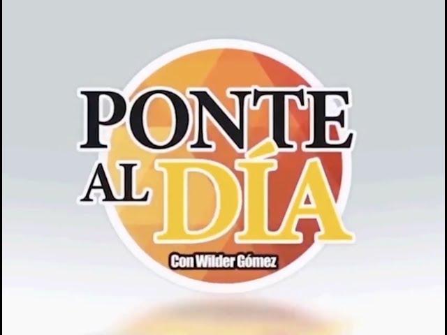 PONTE AL DIA con Wilder Gomez | Edición#03 | 07/02/2018