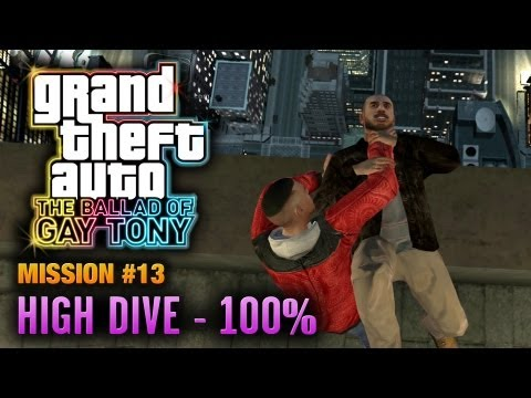 GTA: The Ballad Of Gay Tony - Mission #13 - High Dive [100%] (1080p)